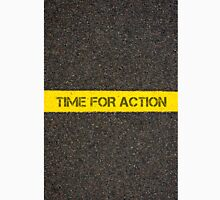 Road marking yellow line, text TIME FOR ACTION Unisex T-Shirt