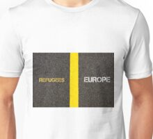 Antonym concept of REFUGEES versus EUROPE Unisex T-Shirt