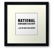 National Sarcasm Society Framed Print