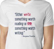 Either Write Something Worth Reading Or Do Something Worth Writing Mens V-Neck T-Shirt