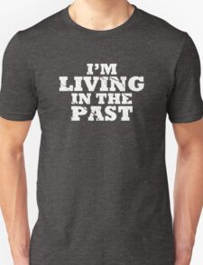 Living in the Past T-Shirt