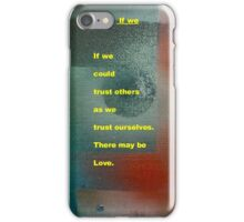 If We iPhone Case/Skin