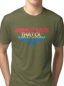 BRING IT BACK Tri-blend T-Shirt