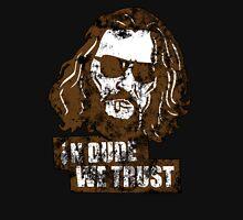 In Dude we Trust (Big Lebowski) Unisex T-Shirt