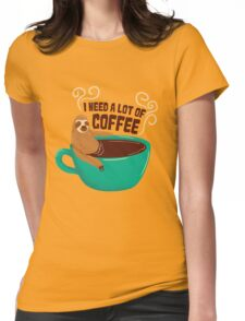 need a lot of coffee Womens Fitted T-Shirt