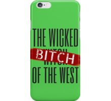 Wicked Bitch Of The West iPhone Case/Skin