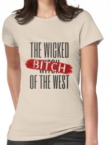 Wicked Bitch Of The West Womens Fitted T-Shirt