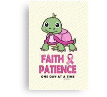 Faith Patience: One Day at a Time (Breast Cancer-Turtle) Canvas Print