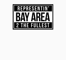 Representin' Bay Area 2 The Fullest Unisex T-Shirt