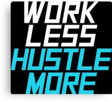 Work Less Hustle More - Aqua Canvas Print