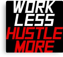 Work Less Hustle More - Red Canvas Print