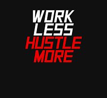 Work Less Hustle More - Red Unisex T-Shirt