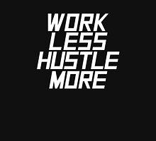 Work Less Hustle More - White Unisex T-Shirt