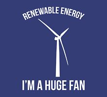 Renewable Energy Funny Quote Unisex T-Shirt