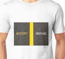 Antonym concept of ACCEPT versus REFUSE Unisex T-Shirt