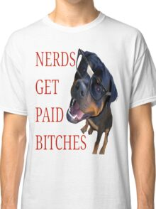 Nerds get paid Classic T-Shirt