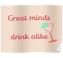 Great Minds Drink Alike Poster