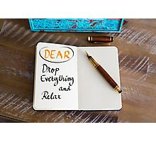 Business Acronym DEAR as Drop Everything and Relax Photographic Print