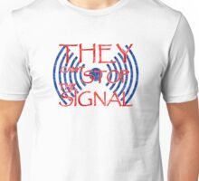 Serenity they cant stop the signal Unisex T-Shirt