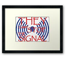 Serenity they cant stop the signal Framed Print