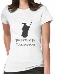 That's What I'm Tolkien About Womens Fitted T-Shirt