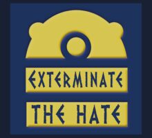 Exterminate the hate! = Rights Kids Tee