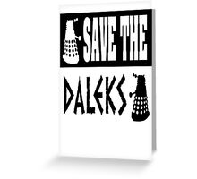 Save the Daleks Greeting Card