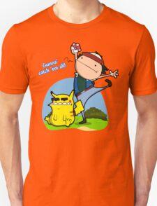 Gunna' Catch 'Em All! Unisex T-Shirt