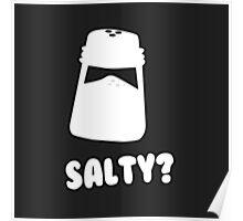 Salty? ~ A Spiteful Shirt Poster