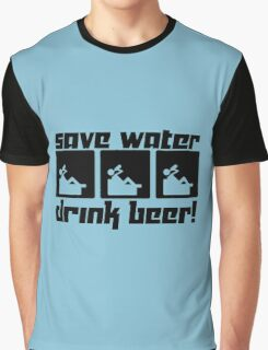Save Water Drink Beer! Graphic T-Shirt