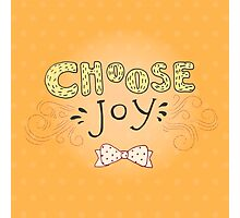 Choose joy Photographic Print
