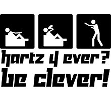 Hartz 4 ever? Be clever! Photographic Print