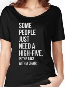 Need A High-Five Funny Quote Women's Relaxed Fit T-Shirt
