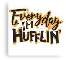 Everyday I'm Hufflin' Canvas Print