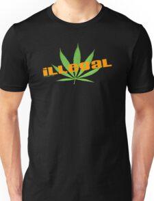 cannabis illegal Unisex T-Shirt