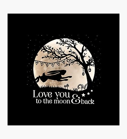 LOVE YOU TO THE MOON & BACK Photographic Print