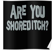 ARE YOU SHOREDITCH? Poster