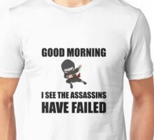 Assassins Failed Unisex T-Shirt