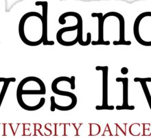 Bad Dancing Saves Lives Sticker Sticker