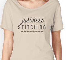 Just keep stitching Women's Relaxed Fit T-Shirt