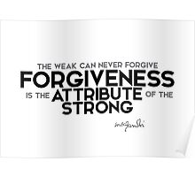 forgiveness - the strong - gandhi Poster
