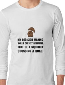 Decision Making Squirrel Long Sleeve T-Shirt
