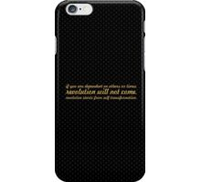 """If you are dependent on others or times, revolution will not come.  Revolution starts from self transformation. """"Barak Obama"""" iPhone Case/Skin"""