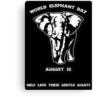 World Elephant Day -- August 12 Canvas Print