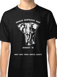 World Elephant Day -- August 12 Classic T-Shirt
