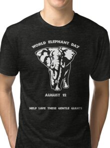 World Elephant Day -- August 12 Tri-blend T-Shirt