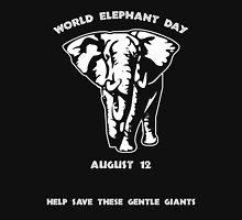 World Elephant Day -- August 12 Unisex T-Shirt