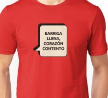 Barriga llena, corazón contento  Unisex T-Shirt