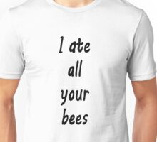 'I Ate All Your Bees' Black Books Quote Unisex T-Shirt
