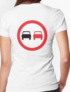 Motorsport, Racing, Race, Danger, Warning, ROAD SIGN, no overtaking, sign, Cars, motoring Womens Fitted T-Shirt
